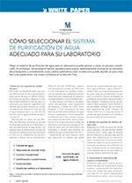 CÓMO SELECCIONAR EL SISTEMA  DE PURIFICACIÓN DE AGUA ADECUADO PARA SU LABORATORIO